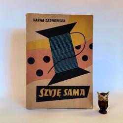"""Sarnowska H. """" Szyję sama """" Warszawa 1958"""