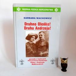 """Wachowicz B. """" Druhno Oleńko, Druhu Andrzeju !"""" Warszawa 2003 autograf"""