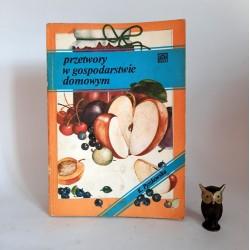 """Pyszkowska K. """" Przetwory w gospodarstwie domowym """" Warszawa 1988"""