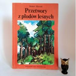 """Miernik R. """" Przetwory z płodów leśnych """" Warszawa 1989"""