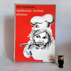 """Gniewkowska A. """" Współczesna kuchnia domowa """" Warszawa 1927 - reprint"""