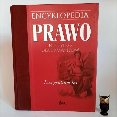 """Praca zbiorowa """" Encyklopedia PRAWO nie tylko dla prawników """" Bielsko Biała 2001"""