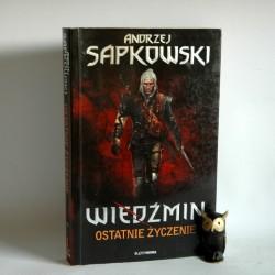"""Sapkowski A. """" Wiedźmin Ostatnie życzenie """" Warszawa 2011"""