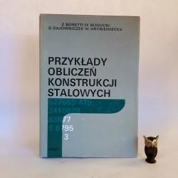 """Boretti Z., Bogucki W. """" Przykłady obliczeń konstrukcji stalowych """" Warszawa 1993"""