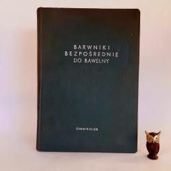 """Praca zbiorowa """" Barwniki bezpośrednie do bawełny - chemikolor """" Łódź 1958"""