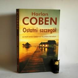 """Coben H. """" Ostatni szczegół"""" Warszawa 2007"""