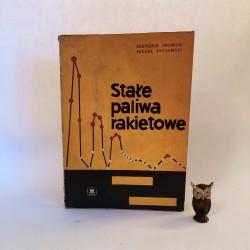 """Krowicki K. , Syczewski M. """" Stałe paliwa rakietowe """" Warszawa 1964"""