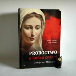 "Fanzaga L., Manetti D, "" Proroctwo o końcu świata"" Kraków 2011"