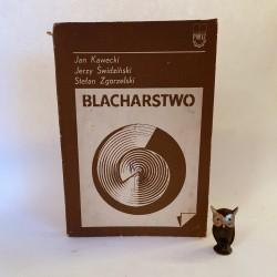 """Kawecki J. """" Blacharstwo """" Warszawa 1971"""
