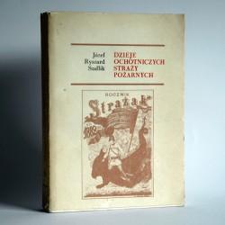 """Szaflik J.R. """"Dzieje ochotniczych straży pożarnych"""" Warszawa 1985"""