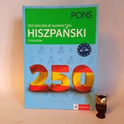 """Fernandez I. """" 250 ćwiczeń ze słownictwa Hiszpański PONS """" Poznań 2015"""