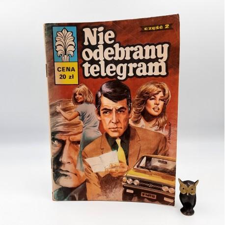 Kapitan Żbik - Nie odebrany telegram- cz. II - 1981 Wyd. I