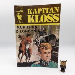 Kapitan Kloss - nr 10 - Kurierka z Londynu - 1987 Wyd. II