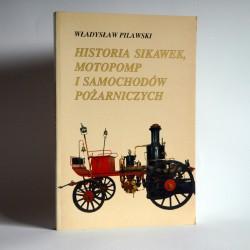 """Pilawski W.""""Historia sikawek , motopomp i samochodów pożarniczych"""" Warszawa 1994"""