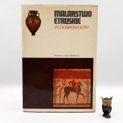 """Dobrowolski W. """" Malarstwo Etruskie """" Warszawa 1979"""
