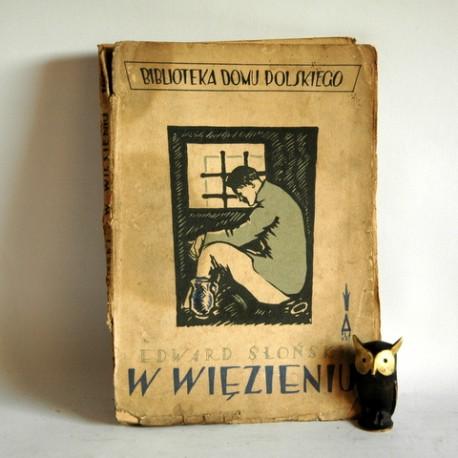 """Słoński E. """" W więzieniu"""" Warszawa 1925"""