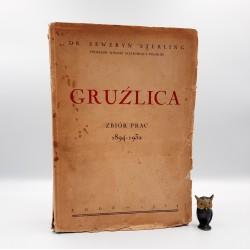 "Dr. Seweryn Sterling "" Gruźlica - zbiór prac 1894 -1932 "" Łódź 1934"