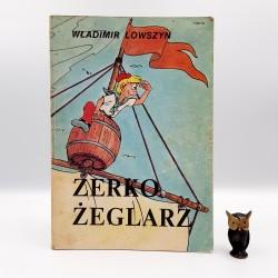 """Lowszyn W. """" Zerko Żeglarz """" Warszawa 1987"""