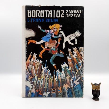 "Baum F. ' Dorota i Oz znowu razem "" Warszawa 1984"