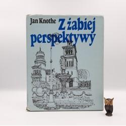 """Knothe J. """" Z żabiej perspektywy """" Warszawa 1977"""