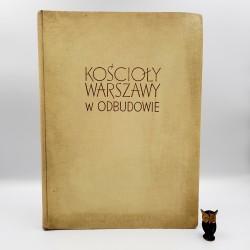 """Grabski J. """" Kościoły Warszawy w odbudowie """" Warszawa 1956"""