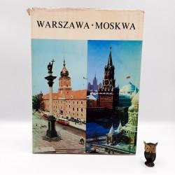"""Praca zbiorowa """" Warszawa Moskwa """" Warszawa 1975"""