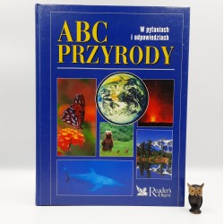 """Praca zbiorowa """" ABC przyrody w pytaniach i odpowiedziach """" Warszawa 2004"""