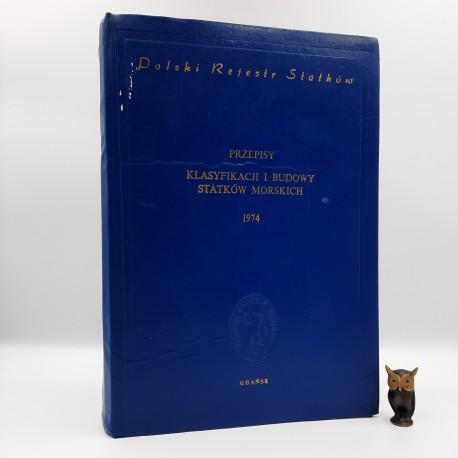 Polski Rejestr Statków - Przepisy Klasyfikacji i Budowy Statków Morskich 1974