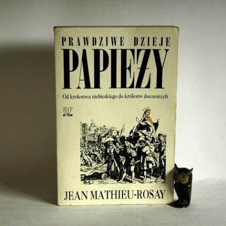 """Rosay J.M. """" Prawdziwe dzieje papieży"""" Warszawa 1996"""