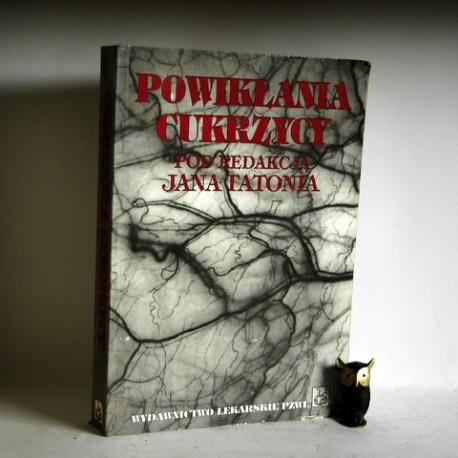 """Tatoń J. """" Powikłania Cukrzycy"""" Warszawa 1995"""