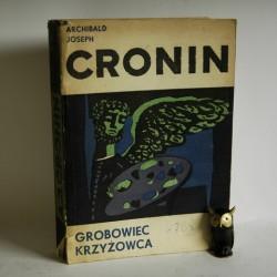 """Cronin A.J. """" Grobowiec Krzyżowca"""" Warszawa 1958"""