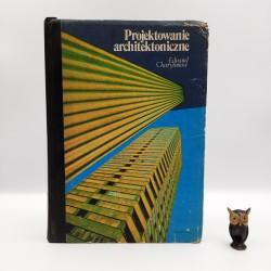 """Charytonow E. """" Projektowanie architektoniczne """" Warszawa 1985"""