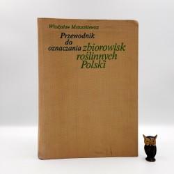 """Matuszkiewicz W. """" Przewodnik do oznaczania zbiorowisk roślinnych Polski """" Warszawa 1982"""