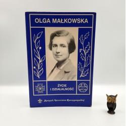 """Florczak Z. , Olszańska A. """" Olga małkowska - życie i działalność """" Warszawa 1988 - autograf"""