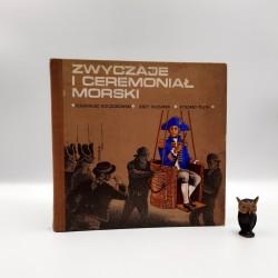 """Koczorowski E. """" Zwyczaje i ceremoniał morski """" Gdańsk 1972"""