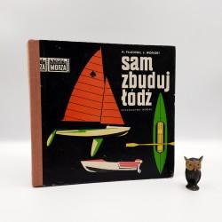"Pluciński M., Workert S. "" Sam zbuduj łódź "" Gdańsk 1976"