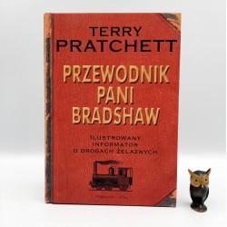 """Pratchett T. """" Przewodnik Pani Bradshaw """" Warszawa 2016"""