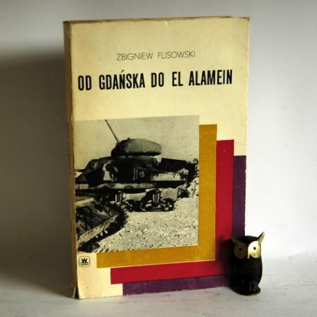 """Flisowski Z. """" Od Gdańska do El Alamein"""" Warszawa 1968"""