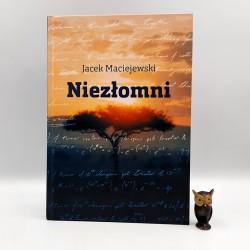 """Maciejewski J. """" Niezłomni """" autograf - Kraków 2019"""