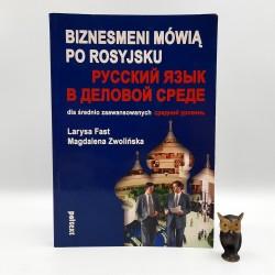 """Zwolińska M., Fast L. """" Biznesmeni mówią po rosyjsku """" Warszawa 2002"""