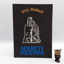 """Waldorff J. """" Sekrety Polihymnii """" Warszawa 1989"""