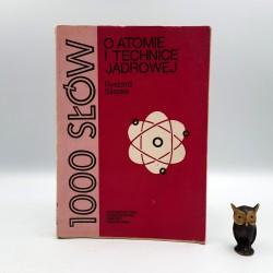 """Szepke R. """" 1000 słów o atomie i technice jądrowej """" Warszawa 1982"""