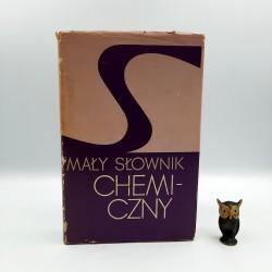 """Chodkowski J. """" Mały słownik chemiczny """" Warszawa 1976"""