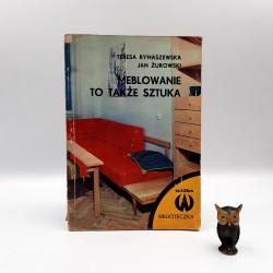"""Rymaszewska T. """" Meblowanie to także sztuka """" Warszawa 1972"""