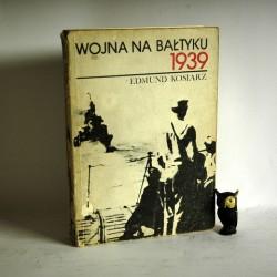 """Kosiarz E. """" Wojna na Bałtyku 1939"""" Gdańsk 1988"""