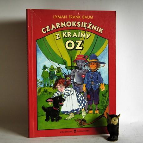 """Baum F.L. """" Czarnoksiężnik z Krainy OZ"""" Kraków 2000"""