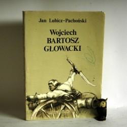 """Pachoński- Lubicz J. """" Wojciech Bartosz Głowacki""""Warszawa 1987"""