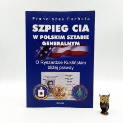 """Puchała F. """" Szpieg CIA - w Polskim Sztabie Generalnym """" autograf, Warszawa 2014"""