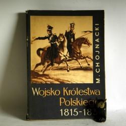 """Chojnacki M. """" Wojsko Królestwa Polskiego 1815-1831"""" Warszawa 1966"""