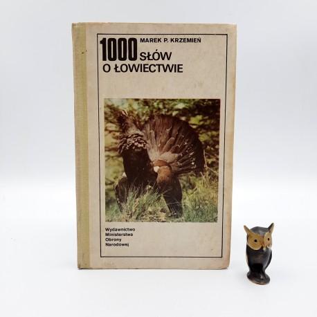 """Krzemień M. """" 1000 słów o łowiectwie """" Warszawa 1984"""